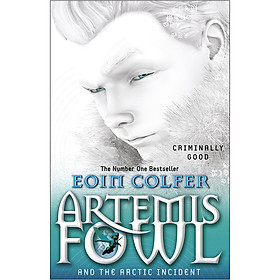Artemis Fowl And The Arctic Incident (Book 2 of 8 in the Artemis Fowl Series)