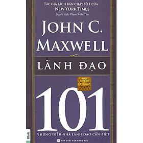 Sách Leadership 101 - lãnh đạo 101 - Kỹ Năng Trong Kinh Doanh