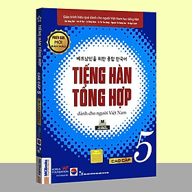Sách - Tiếng Hàn Tổng Hợp Dành Cho Người Việt Nam - Cao Cấp 5 Phiên Bản Mới (4 Màu)