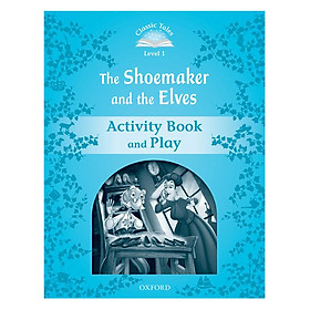 Classic Tales Second Edition Level 1 The Shoemaker And The Elves Activity Book and Play