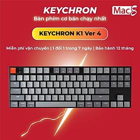 Keychron K1 V4 - Bàn phím cơ Keychron K1 V4 bản nhôm (87 phím) LED RGB-Hàng chính hãng