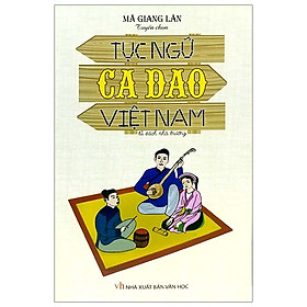 Tục Ngữ, Ca Dao Việt Nam - Tủ Sách Nhà Trường