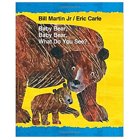 Baby Bear, Baby Bear, What Do You S
