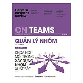 Tủ Sách Dành Cho Doanh Nhân: HBR On Teams - Quản Lý Nhóm; Tặng Sổ Tay Giá Trị (Khổ A6 Dày 200 Trang)