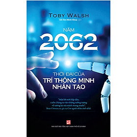 Năm 2062 -Thời Đại Của Trí Thông Minh Nhân Tạo