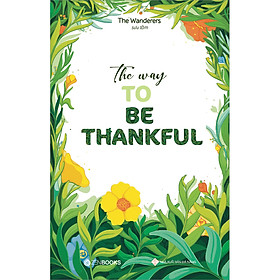 The Way To Be Thankful (Song Ngữ Anh - Việt)