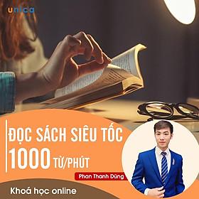 - Khóa học PHÁT TRIỂN CÁ NHÂN-  Phương pháp đọc sách siêu tốc 1000 từ/phút- UNICA.VN