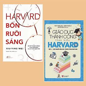 Combo Sách Kỹ Năng Phát Triển: Giáo Dục Thành Công Theo Kiểu Harvard Tập 1 + Harvard Bốn Rưỡi Sáng (Hội tụ nhiều quan điểm và phương pháp giáo dục tốt nhất)