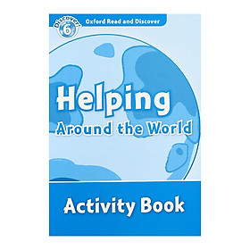 Oxford Read And Discover 6: Helping Around The World Activity Book