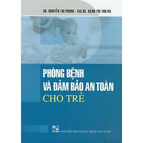 [Download Sách] Phòng Bệnh Và Đảm Bảo An Toàn Cho Trẻ