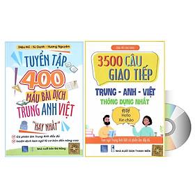 Combo 2 sách Tuyển tập 400 mẫu bài dịch Anh Hoa Việt và 3500 câu giao tiếp Anh Hoa Việt có phiên âm kèm DVD audio nghe