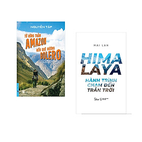 Combo 2 cuốn sách: Từ Rừng Thẳm AMAZON Đến Quê Hương BOLERO + Hymalaya - Hành Trình Chạm Đến Trán Trời