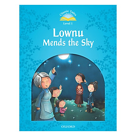 Classic Tales, Second Edition 1: Lownu Mends the Sky