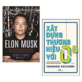 Combo 2 cuốn kinh doanh thời đại mới cực hay: Elon Musk: Tesla, Spacex Và Sứ Mệnh Tìm Kiếm Một Tương Lai Ngoài Sức Tưởng Tượng + Xây Dựng Thương Hiệu Với 0 Đồng