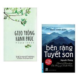 Combo Nghệ Thuật Sống Đẹp: Bên Rặng Tuyết Sơn + Gieo Trồng Hạnh Phúc (Cẩm nang sống an lạc, hạnh phúc)