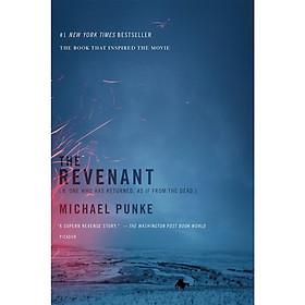 The Revenant : A Novel of Revenge (The Book That Inspired The Oscar Winner Movie)