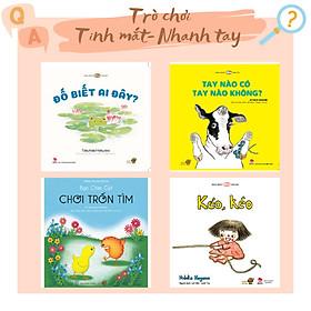 Tinh mắt - Nhanh Tay - Combo 4 cuốn Ehon phát triển kỹ năng, giác quan cho trẻ từ 0-3 tuổi. Bao gồm: Đố biết ai đây, Tay nào có tay nào không, Bạn chim cút chơi trốn tìm, Kéo kéo.
