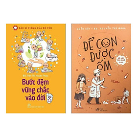 Combo 2 Cuốn Sách Làm Cha Mẹ Hay :  Bác Sĩ Riêng Của Bé Yêu - Bước Đệm Vững Chắc Vào Đời +  Để Con Được Ốm (Tặng kèm Bookmark Happy Life)