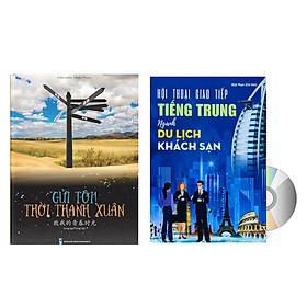 Sách- Combo gửi tôi thời Thanh Xuân song ngữ Trung việt có phiên âm MP3 nghe + Hội thoại giao tiếp tiếng Trung ngành du lịch khách sạn có audio nghe+DVD tài liệu