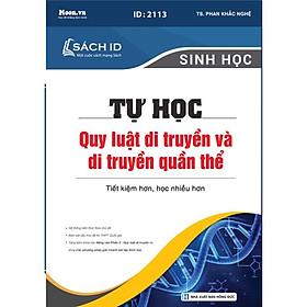 Sách ID ôn thi THPT QG 2021 môn Sinh theo chuyên đề thầy Phan Khắc Nghệ: Tự học quy luật di truyền và di truyền quần thể