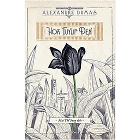 Hoa Tuylip Đen (Đông A)(Tái Bản)