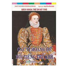 Bách Khoa Trẻ Em Kỳ Thú - Các Vị Hoàng Đế Nối Tiếng Thế Giới - 97