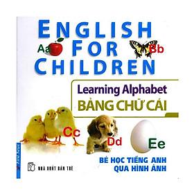 Bé Học Tiếng Anh Qua Hình Ảnh - Bảng Chữ Cái (Mới)
