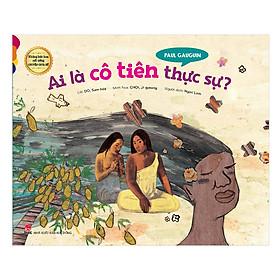 Những Bức Họa Nổi Tiếng - Chuyện Chưa Kể: Paul Gauguin - Ai Là Cô Tiên Thực Sự?