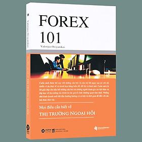 Sách – Forex 101 – Mọi Điều Cần Biết Về Thị Trường Ngoại Hối