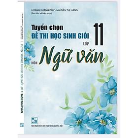 Tuyển chọn đề thi học sinh giỏi lớp 11 môn ngữ văn