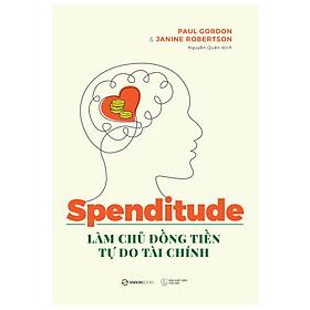 Spenditude: Làm Chủ Đồng Tiền, Tự Do Tài Chính