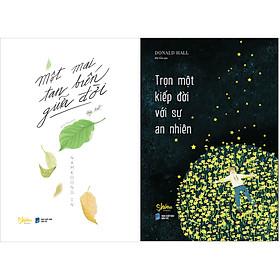 Combo 2 Cuốn Sách: Một Mai Tan Biến Giữa Đời + Trọn Một Kiếp Đời Với Sự An Nhiên