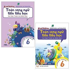 Combo Toán Song Ngữ Tiền Tiểu Học 6 (Bộ 2 Cuốn)