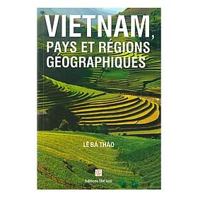 Vietnam, Pays Et Régions Géographiques (Việt Nam , Lãnh Thổ Và Các Vùng Địa Lý)