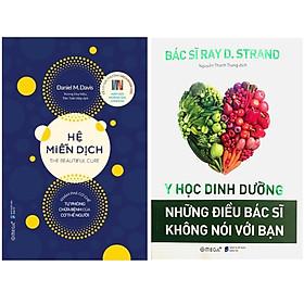 Combo Sách : Hệ Miễn Dịch: Khám Phá Cơ Chế Tự Phòng Chữa Bệnh Của Cơ Thể Người + Y Học Dinh Dưỡng - Những Điều Bác Sĩ Không Nói Với Bạn