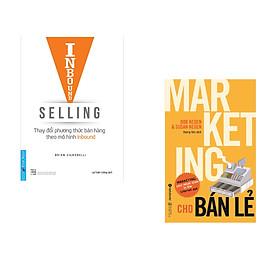 Combo 2 cuốn sách: Inbound  Selling - Thay Đổi Phương Thức Bán Hàng Theo Mô Hình Inbound + Marketing Cho Bán Lẻ