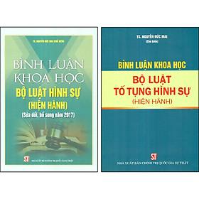 Combo 2 Cuốn: Bình Luận Khoa Học Bộ Luật Hình Sự Hiện Hành [Sửa Đổi Bổ Sung 2017] + Bình Luận Khoa Học Bộ Luật Tố Tụng Hình Sự Hiện Hành