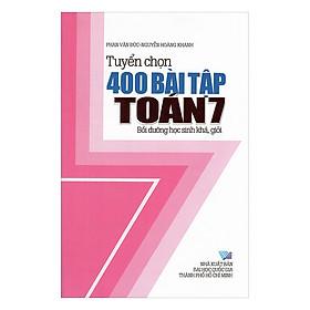 Tuyển Chọn 400 Bài Tập Toán Lớp 7