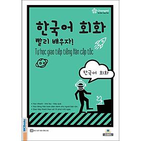 Tự Học Giao Tiếp Tiếng Hàn Cấp Tốc (Tái bản 2020)
