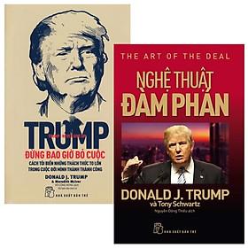 Combo D.Trump - Nghệ Thuật Đàm Phán + D. Trump - Đừng Bao Giờ Bỏ Cuộc (Bộ 2 Cuốn)