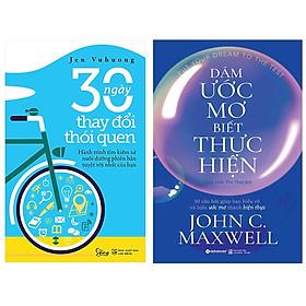 Combo Sách Kỹ Năng Sống :  30 Ngày Thay Đổi Thói Quen +  Dám Ước Mơ, Biết Thực Hiện