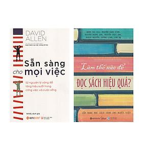 Combo Sách Kỹ Năng Sống : Sẵn Sàng Cho Mọi Việc + Làm Thế Nào Để Đọc Sách Hiệu Quả