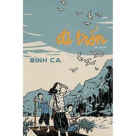 Sách - Đi trốn (Bìa mềm) (tặng kèm bookmark thiết kế)