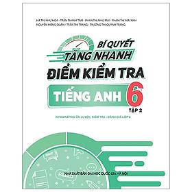 Bí Quyết Tăng Nhanh Điểm Kiểm Tra Tiếng Anh 6 - Tập 2