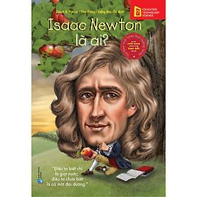Bộ Sách Chân Dung Những Người Thay Đổi Thế Giới - Isaac Newton Là Ai? (Tái Bản) (Quà Tặng Card đánh dấu sách đặc biệt)