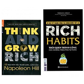 Combo Sách Kinh Tế: 13 Nguyên Tắc Nghĩ Giàu Làm Giàu - Think And Grow Rich + Rich Habit - Thói Quen Thành Công Của Những Triệu Phú Tự Thân (Tặng Bookmark)