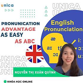 - Khóa học NGOẠI NGỮ - Lợi Thế Phát Âm - Pronunication Advantage - As easy as ABC- UNICA.VN