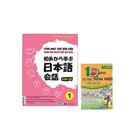 Bộ sách học tiếng Nhật thật đơn giản cho người mới bắt đầu + 10 phút tự học tiếng Nhật mỗi ngày ( tặng kèm bookmart)