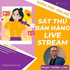 Khóa học SALE, BÁN HÀNG- Sát thủ bán hàng livestream- Phạm Thành Long