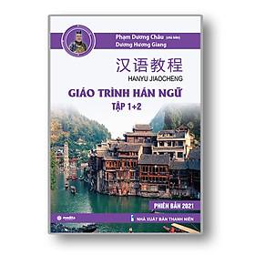 Sách Giáo Trình Hán Ngữ 1 2 Phiên Bản Mới - Sách Tự Học Tiếng Trung Cho Người Mới Bắt Đầu - Kèm  Audio Chuẩn Giọng Người Bản Xứ - Phạm Dương Châu